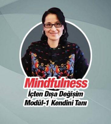 Mindfulness – İçten Dışa Değişim Modül 1