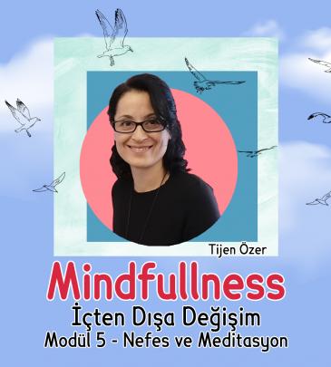Mindfulness – 5.Modül – Nefes ve Meditasyon